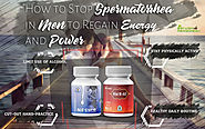 How to Regain Energy, Stamina and Power Stop Spermatorrhea in Men Fast