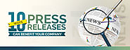 10 ways press releases can benefit your company