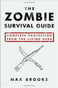 The Zombie Survival Guide: Complete Protection from the Living Dead: Max Brooks: 9781400049622: Amazon.com: Books