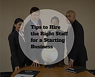 Tips to Hire the Right Staff for a Starting Business | HRT Staffing Services