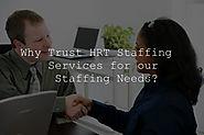 Why Trust HRT Staffing Services for our Staffing Needs? | HRT Staffing Services