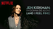 Jen Kirkman- I'm Gonna Die Alone (And I Feel Fine)