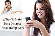 5 Tips To Make Long Distance Relationship Work -