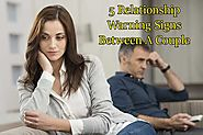 5 Relationship Warning Signs Between A Couple