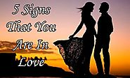 5 Telltale Signs That You Are In Love -