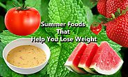 5 Summer Foods That Help You Lose Weight