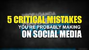 Top 5 Social Media Marketing Mistakes You Should Avoid - Verhaal Digital Marketing Blog