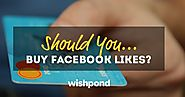 Should You Buy Real Facebook Likes?