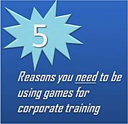 5 Reasons You Need To Be Using Games For Corporate Training - eLearning Industry