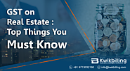 GST on Real Estate: Top Things You Must Know