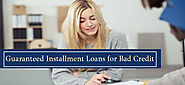 Valuable Tips on Guaranteed Loans for Bad Credit People
