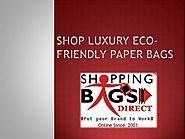 Shop Luxury Eco-Friendly Paper Bags