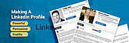 Making a LinkedIn profile powerful, persuasive and prolific
