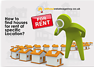 How to find houses for rent at specific Location?