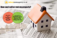 How can I sell or rent my property?