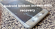 How to Access and Recover Data from Broken Android