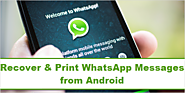 How to Recover Deleted WhatsApp Messages from Android and Print