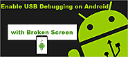 How to Enable USB Debugging on Android with Broken Screen