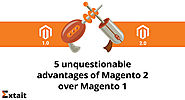 5 unquestionable advantages of Magento 2 over Magento 1