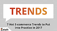 7 Hot E-commerce Trends to Put into Practice in 2017