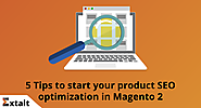 5 Tips to start your product SEO optimization in Magento 2