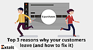 Top 3 reasons why customers leave (and how to fix it)