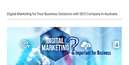 Digital Marketing for Your Business Solutions with SEO Company in Australia - Infogram