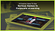 6 Creative Ideas To Use Serious Games In Corporate eLearning - EIDesign