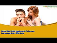 Herbal Male Libido Supplements To Increase Lovemaking Desire Effectively