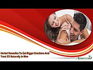 Herbal Remedies To Get Bigger Erections And Treat ED Naturally In Men