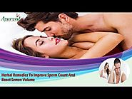Herbal Remedies To Improve Sperm Count And Boost Semen Volume