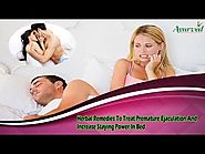 Herbal Remedies To Treat Premature Ejaculation And Increase Staying Power In Bed