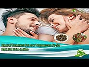 Natural Treatment For Low Testosterone To Get Back Sex Drive In Men