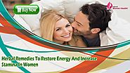 Herbal Remedies To Restore Energy And Increase Stamina In Women