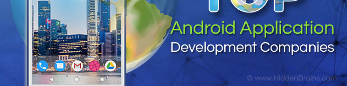 Headline for list of top 10 Trusted Android App Development Companies in India