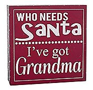 Who Needs Santa 5 x 5 inch Red and White Wood Christmas Table Top Decoration