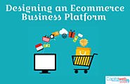Things to Consider when Designing an Ecommerce Business Platform
