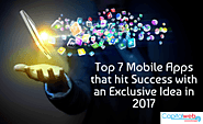Top 7 Mobile Apps that hit Success with an Exclusive Idea in 2017