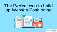 The Perfect way to build up Website Positioning