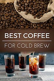 Best Coffee for Cold Brew | Dopimize
