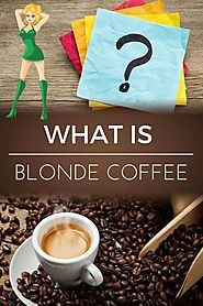 What is Blonde Coffee | Dopimize
