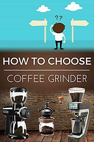 How to Choose Coffee Grinder | Dopimize