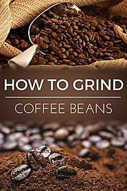 How to Grind Coffee Beans | Dopimize