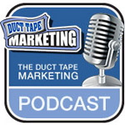 The Duct Tape Marketing Podcast
