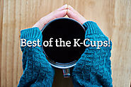 Top 5 K-Cup Coffees 2017