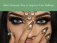 Most Dramatic Way to Improve Your Makeup