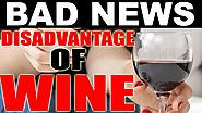 BAD NEWS: Negative Effects of Red Wine