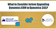 What to Consider before Upgrading Dynamics CRM to Dynamics 365?