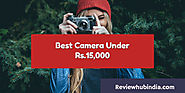 Best Camera Under 15,000 in 2017 - Reviewhubindia