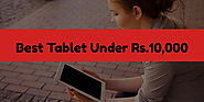 Best Tablet Under 10000 in 2017 - Reviewhubindia